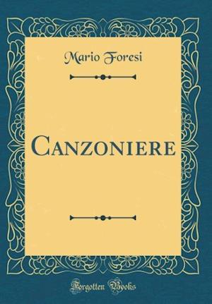 Bog, hardback Canzoniere (Classic Reprint) af Mario Foresi