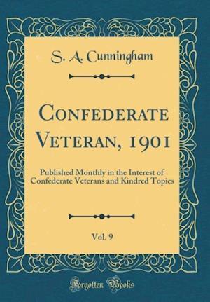 Bog, hardback Confederate Veteran, 1901, Vol. 9 af S. a. Cunningham