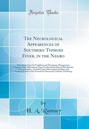 Bog, hardback The Necrological Appearences of Southern Typhoid Fever, in the Negro af H. A. Ramsay