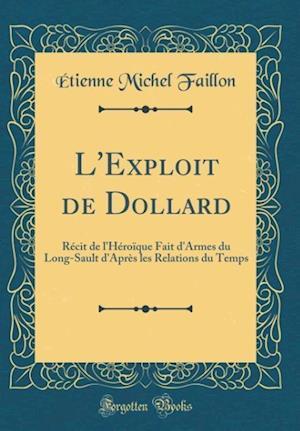 Bog, hardback L'Exploit de Dollard af Etienne Michel Faillon