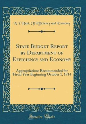 Bog, hardback State Budget Report by Department of Efficiency and Economy af N. y. Dept of Efficiency and Economy