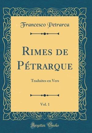 Bog, hardback Rimes de Petrarque, Vol. 1 af Francesco Petrarca