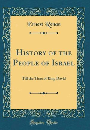 Bog, hardback History of the People of Israel af Ernest Renan