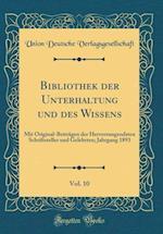 Bibliothek Der Unterhaltung Und Des Wissens, Vol. 10 af Union Deutsche Verlagsgesellschaft