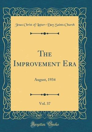Bog, hardback The Improvement Era, Vol. 37 af Jesus Christ of Latter Church