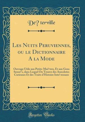 Bog, hardback Les Nuits Peruviennes, Ou Le Dictionnaire a la Mode af de, terville de
