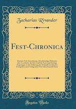 Fest-Chronica af Zacharias Rivander