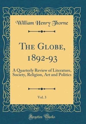 Bog, hardback The Globe, 1892-93, Vol. 3 af William Henry Thorne