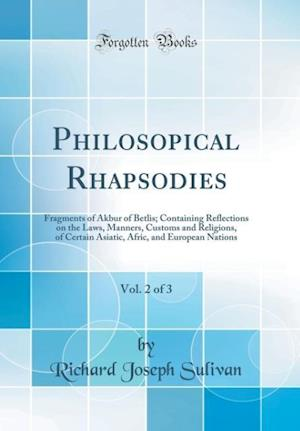 Bog, hardback Philosopical Rhapsodies, Vol. 2 of 3 af Richard Joseph Sulivan