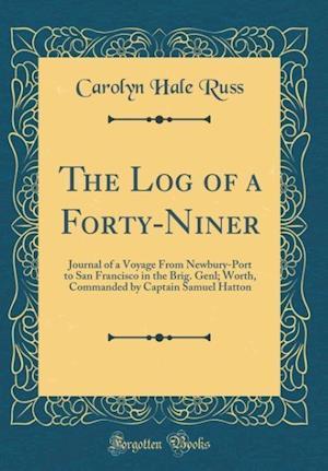 Bog, hardback The Log of a Forty-Niner af Carolyn Hale Russ