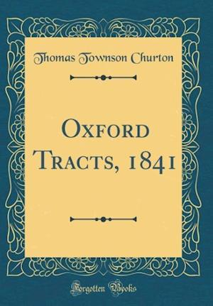 Bog, hardback Oxford Tracts, 1841 (Classic Reprint) af Thomas Townson Churton