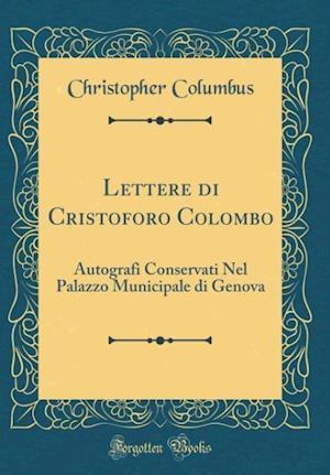 Bog, hardback Lettere Di Cristoforo Colombo af Christopher Columbus