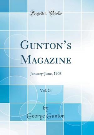 Bog, hardback Gunton's Magazine, Vol. 24 af George Gunton