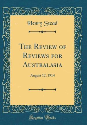 Bog, hardback The Review of Reviews for Australasia af Henry Stead