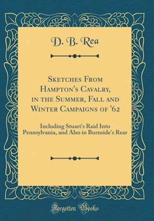 Bog, hardback Sketches from Hampton's Cavalry, in the Summer, Fall and Winter Campaigns of '62 af D. B. Rea