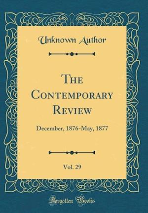 Bog, hardback The Contemporary Review, Vol. 29 af Unknown Author