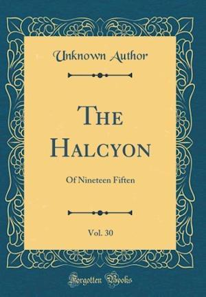 Bog, hardback The Halcyon, Vol. 30 af Unknown Author