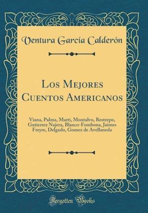 Bog, hardback Los Mejores Cuentos Americanos af Ventura Garcia Calderon