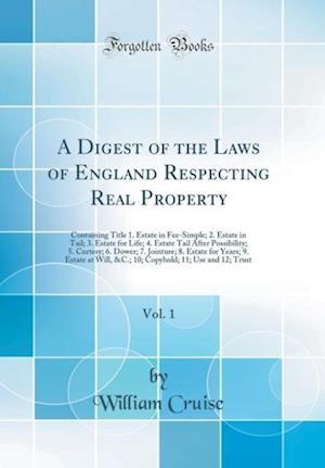 Bog, hardback A Digest of the Laws of England Respecting Real Property, Vol. 1 af William Cruise