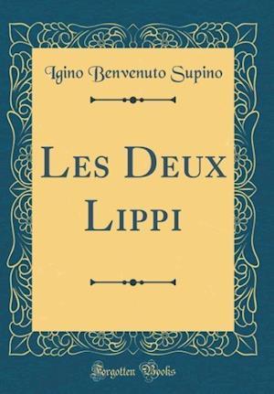 Bog, hardback Les Deux Lippi (Classic Reprint) af Igino Benvenuto Supino