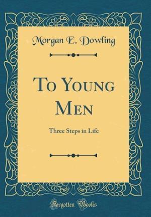 Bog, hardback To Young Men af Morgan E. Dowling