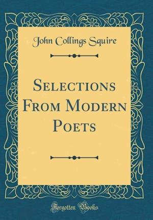 Bog, hardback Selections from Modern Poets (Classic Reprint) af John Collings Squire