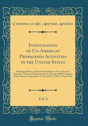 Bog, hardback Investigation of Un-American Propaganda Activities in the United States, Vol. 2 af Committee on Un-American Activities