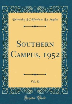 Bog, hardback Southern Campus, 1952, Vol. 33 (Classic Reprint) af University Of California At Los Angeles