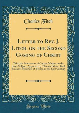 Bog, hardback Letter to REV. J. Litch, on the Second Coming of Christ af Charles Fitch