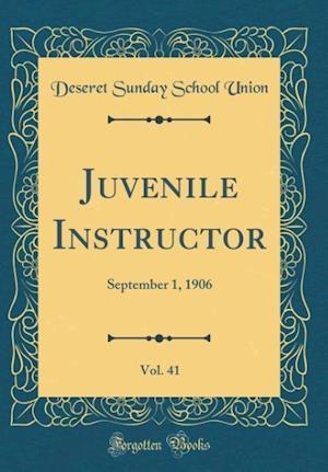 Bog, hardback Juvenile Instructor, Vol. 41 af Deseret Sunday School Union