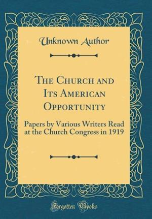 Bog, hardback The Church and Its American Opportunity af Unknown Author