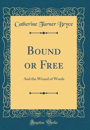 Bog, hardback Bound or Free af Catherine Turner Bryce