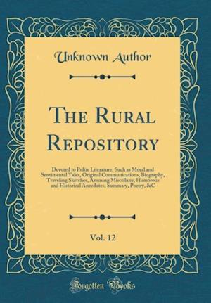 Bog, hardback The Rural Repository, Vol. 12 af Unknown Author