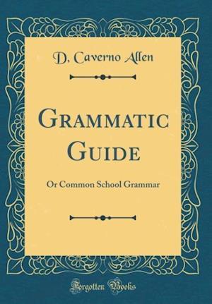 Bog, hardback Grammatic Guide af D. Caverno Allen