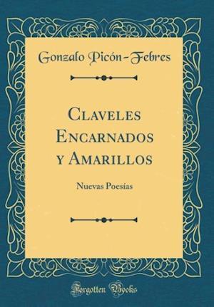 Bog, hardback Claveles Encarnados y Amarillos af Gonzalo Picon-Febres