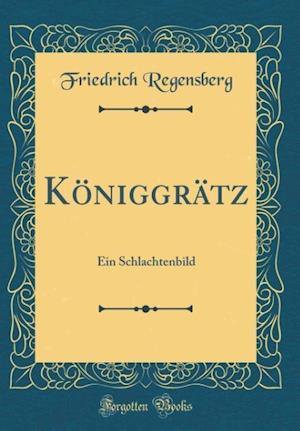 Bog, hardback Koniggratz af Friedrich Regensberg