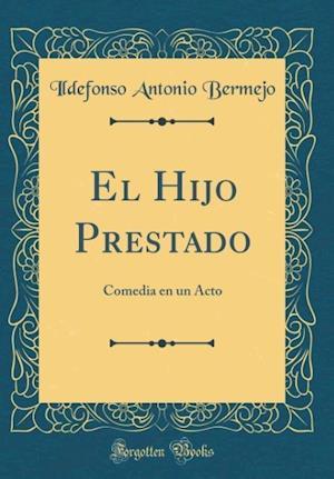 Bog, hardback El Hijo Prestado af Ildefonso Antonio Bermejo