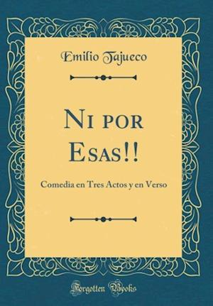 Bog, hardback Ni Por Esas!! af Emilio Tajueco
