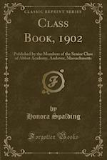 Class Book, 1902 af Honora Spalding