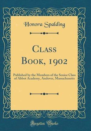 Bog, hardback Class Book, 1902 af Honora Spalding