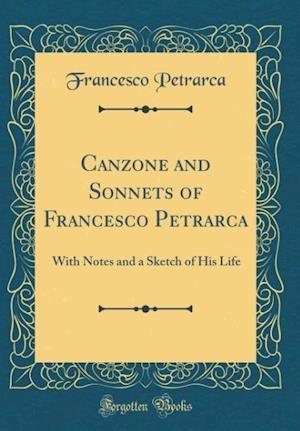 Bog, hardback Canzone and Sonnets of Francesco Petrarca af Francesco Petrarca