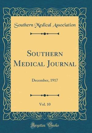 Bog, hardback Southern Medical Journal, Vol. 10 af Southern Medical Association
