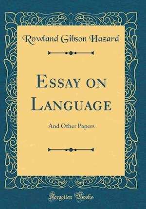 Bog, hardback Essay on Language af Rowland Gibson Hazard