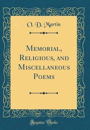 Bog, hardback Memorial, Religious, and Miscellaneous Poems (Classic Reprint) af O. D. Martin