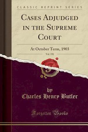 Bog, paperback Cases Adjudged in the Supreme Court, Vol. 192 af Charles Henry Butler