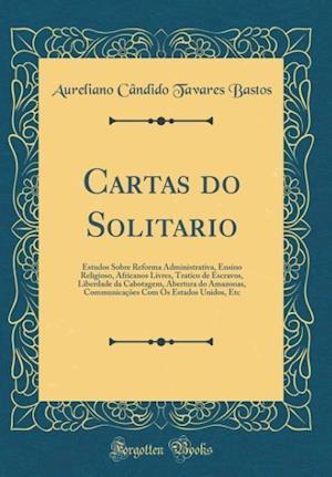 Bog, hardback Cartas Do Solitario af Aureliano Candido Tavares Bastos