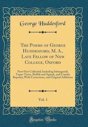 Bog, hardback The Poems of George Huddesford, M. A., Late Fellow of New College, Oxford, Vol. 1 af George Huddesford