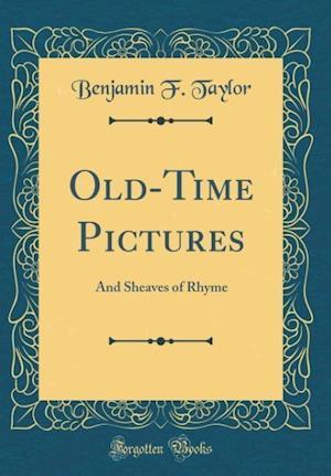 Bog, hardback Old-Time Pictures af Benjamin F. Taylor