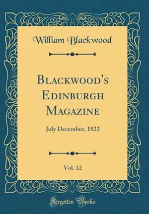 Bog, hardback Blackwood's Edinburgh Magazine, Vol. 12 af William Blackwood