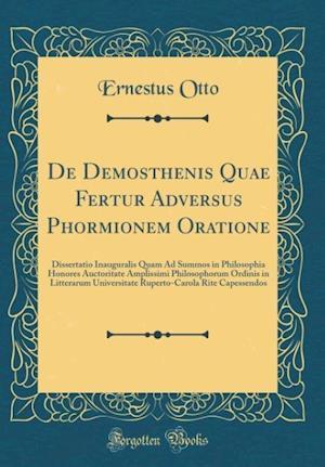 Bog, hardback de Demosthenis Quae Fertur Adversus Phormionem Oratione af Ernestus Otto